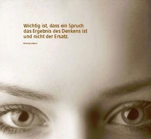 Wichtig ist, dass ein Spruch das Ergebnis des Denkens ist und nicht der Ersatz.